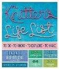 Knitters Life List To Do To Know To Explore To Make