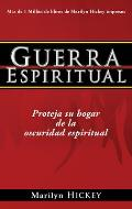 Guerra Espiritual: Proteja Su Hogar de la Oscuridad Espiritual