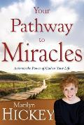 Your Pathway to Miracles: Activate the Power of God in Your Life