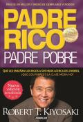 Padre Rico Padre Pobre Que Les Ensenan los Ricos A Sus Hijos Acerca del Dinero Que las Clases Media y Pobre No Rich Dad Poor Dad