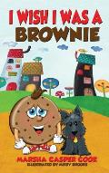 I Wish I Was a Brownie