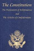 Constitution of the United States of America with the Bill of Rights & All of the Amendments The Declaration of Independence & the Articles