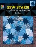 Sew Stars! 3 Quilts, 16 Techniques