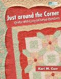 Just Around the Corner Quilts with Easy Mitered Borders