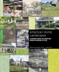 American home landscapes; a design guide to creating period garden styles