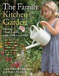 Family Kitchen Garden How to Plant Grow & Cook Together