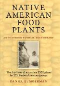 Native American Food Plants An Ethnobotanical Dictionary