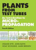 Plants from Test Tubes An Introduction to Micropropogation 4th Edition
