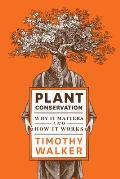 Plant Conservation Why It Matters & How It Works