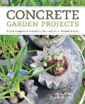 Concrete Garden Projects Quick & Easy Containers Furniture Water Features & More