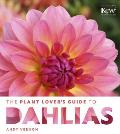 The Plant Lover's Guide to Dahlias