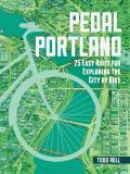 Pedal Portland 25 Easy Rides for...