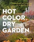 Hot Color Dry Garden Inspiring Designs & Vibrant Plants for the Waterwise Gardener