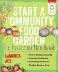 Start a Community Food Garden The Essential Handbook