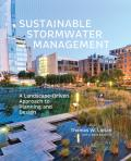 Sustainable Stormwater Management A Landscape Driven Approach to Planning & Design