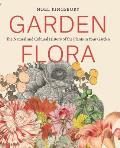 Garden Flora The Natural History of the Plants in Your Garden