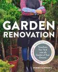 Garden Renovation Transform Your Yard Into the Garden of Your Dreams