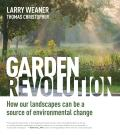 Garden Revolution How Our Landscapes Can Be A Source of Environmental Change