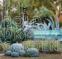 Bold Dry Garden Lessons from the Ruth Bancroft Garden