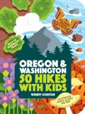 50 Hikes with Kids: Oregon and Washington