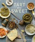 Tart & Sweet 101 Canning & Pickling Recipes for the Modern Kitchen