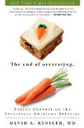 End of Overeating Taking Control of the Insatiable American Appetite