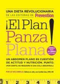 El Plan Panza Plana!: Un Abdomen Plano Es Cuestion de Actitud y Nutricion. Punto. (Por Cierto, No Requiere Ni una Solo Abdominal).