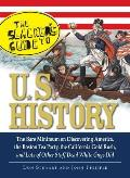 Slackers Guide to U S History The Bare Minimum on Discovering America the Boston Tea Party the California Gold Rush & Lots of Other Stuff D