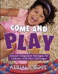 Come & Play Sensory Integration Strategies For Children With Play Challenges