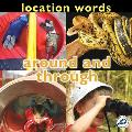 Location Words: Around and Through
