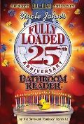 Uncle John's Fully Loaded 25th Anniversary Bathroom Reader