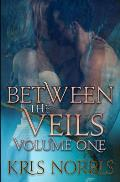 Between the Veils: Volume One
