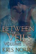 Between the Veils: Volume Two
