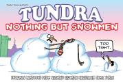 Tundra: Nothing But Snowmen