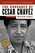 Crusades of Cesar Chavez A Biography