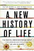 New History of Life The Radical New Discoveries about the Origins & Evolution of Life on Earth