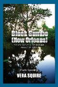 Black Gumbo: (New Orleans) the Healing of a City in Ruins August 29, 2005