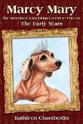 Marcy Mary: The Memoirs of a Dachshund American Princess