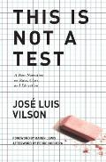 This Is Not A Test A New Narrative on Race Class & Education