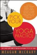 Pick Your Yoga Practice Exploring & Understanding Different Styles of Yoga