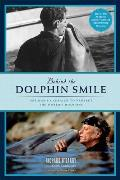 Behind the Dolphin Smile: One Man's Campaign to Protect the World's Dolphins