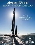 America's Cup San Francisco: The Official Guide