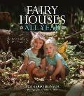 Fairy Houses All Year A Four Season Handbook