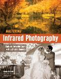 Mastering Infrared Photographers Guide to Harnessing Invisible Light