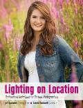 Lighting on Location Professional Techniques for Portrait Photographers
