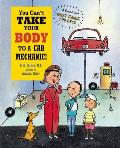 You Cant Take Your Body to a Car Mechanic