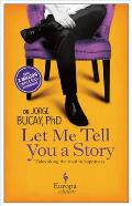 Let Me Tell You a Story A New Approach to Healing through the Art of Storytelling
