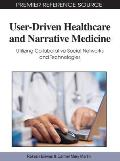 User-driven healthcare and narrative medicine; utilizing collaborative social networks and technologies