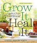 Grow It Heal It Easy & Amazing Herbal Remedies from Your Garden or Windowsill