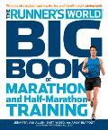 Runners World Big Book of Marathon & Half Marathon Training Winning Strategies Inpiring Stories & the Ultimate Training Tools from the Experts at Runners World Challenge